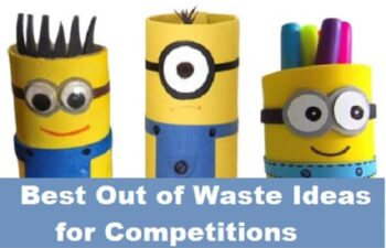 Best Out of Waste Ideas for Competitions
