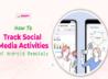 Track Social Media Activities